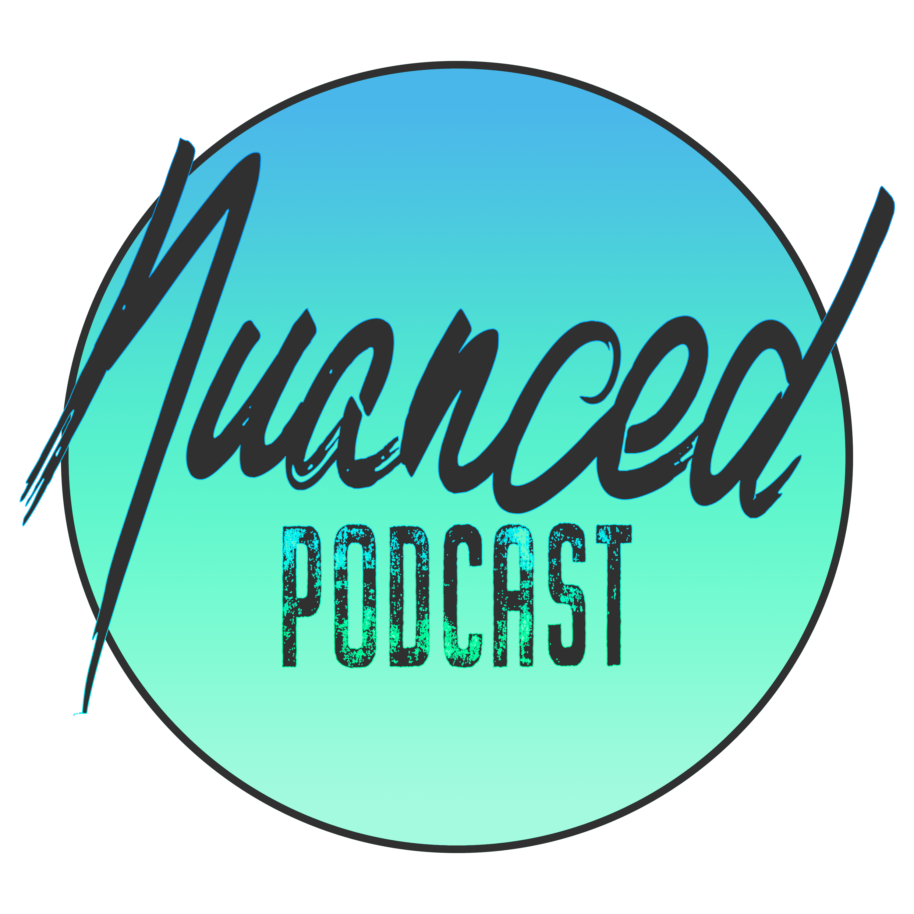 Nuanced Podcast